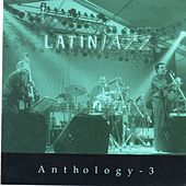 Anthology 3 (Latin Jazz) by Various Artists