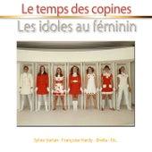 Les idoles au féminin (Le temps des copines) de Various Artists