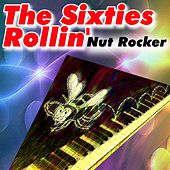 The Sixties Rollin' (Nut Rocker) von Various Artists