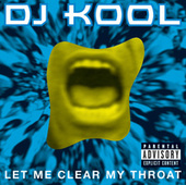 Let Me Clear My Throat by DJ Kool