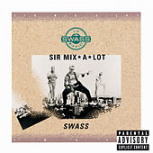 Swass de Sir Mix-A-Lot
