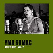 Yma Sumac at Her Best, Vol. 2 von Yma Sumac