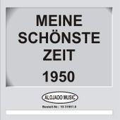 Meine schönste Zeit 1950 von Various Artists