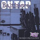 Baltimore On Tap/Baltimore's Best Blues Bands by Various Artists