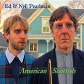 American Scottish by Ed