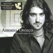 Devuelveme La Vida by Antonio Orozco