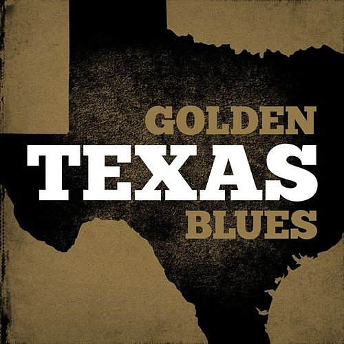 Golden Texas Blues by Various Artists