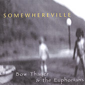 Somewhereville by Bow Thayer