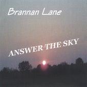 ANSWER THE SKY by Brannan Lane