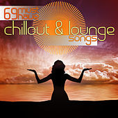 69 Must Have Chillout and Lounge Songs by Various Artists