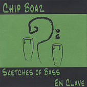 Sketches of Bass En Clave by Chip Boaz