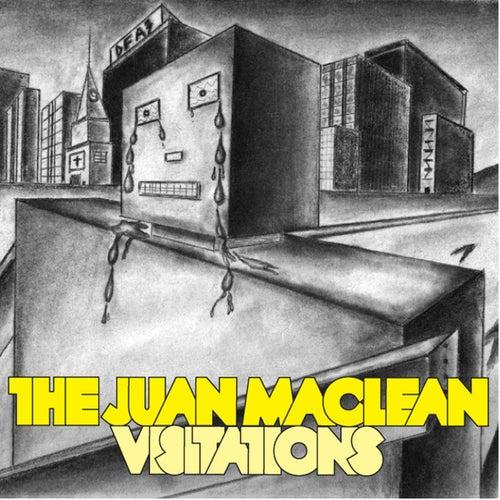 Visitations by The Juan MacLean