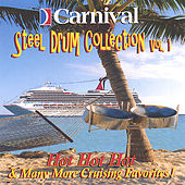 Volume 1 - Hot Hot Hot and More de The Carnival Steel Drum Band