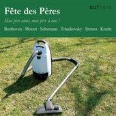 Fete des peres: Mon pere aime, mon pere a moi! by Various Artists