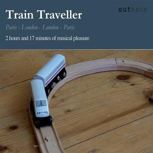 Train Traveller: Paris-London, London-Paris by Various Artists