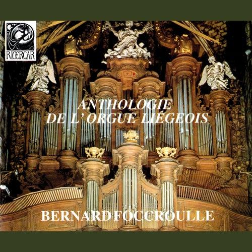 Anthologie de l'orgue liegeois by Bernard Foccroulle