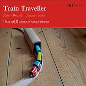 Train Traveller: Paris-Brussels, Brussels-Paris by Various Artists