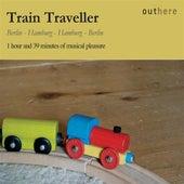Train Traveller: Berlin-Hamburg, Hamburg-Berlin by Various Artists