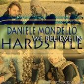 We Believe in Hardstyle by Daniele Mondello