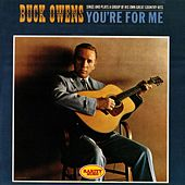 You're for Me (Buck Owens Sings and Plays a Group of His Own Great Country Hits) by Buck Owens