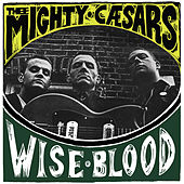 Wiseblood by Thee Mighty Caesars