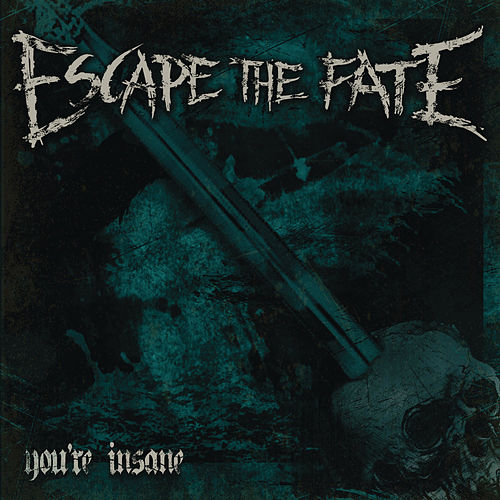 You're Insane by Escape The Fate