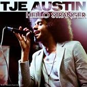 Hello Stranger - Single by Tje Austin