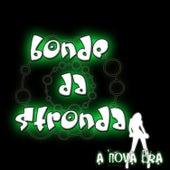 A Nova Era by Bonde da Stronda