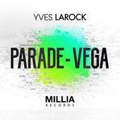 Parade / Vega by Yves Larock
