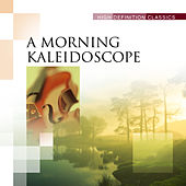 A Morning Kaleidoscope by Various Artists