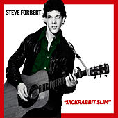 Alive on Arrival / Jackrabbit Slim 35th Anniversary Edition by Steve Forbert