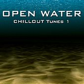 Open Water Chillout Tunes 1 by Various Artists