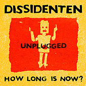 How Long Is Now? (Unplugged Live) de Dissidenten