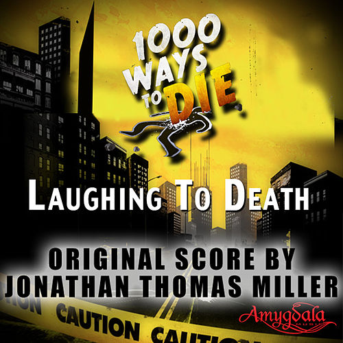1000 Ways To Die Laughing Death By Jonathan Thomas Miller