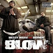Blow by Messy Marv