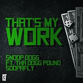 That's My Work (feat. Tha Dogg Pound & Soopafly) - Single de Snoop Dogg