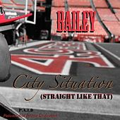 City Situation (Straight Like That) - Single by Bailey