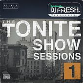 The Tonite Show Sessions, Vol. 1 (DJ Fresh Presents) by Various Artists