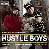 The End To A New Beginning...No Gravity by Hustle Boys