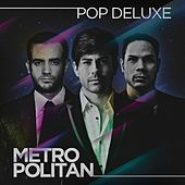 Pop Deluxe by Metropolitan