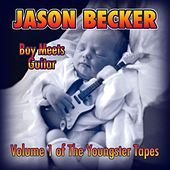 Boy Meets Guitar - Volume 1 of the Youngster Tapes de Jason Becker