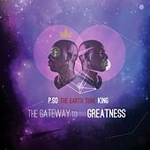 The Gateway To Greatness by P.SO the EarthTone King