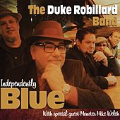 Independently Blue by Duke Robillard