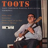 Whistles, Plays Guitar And Harmonica by Toots Thielemans