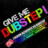 Give me Dubstep de Give me Dubstep