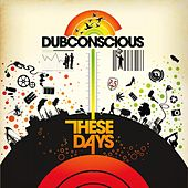 These Days by Dubconscious