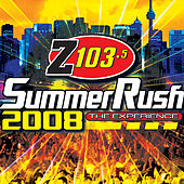 Z103.5's Summer Rush 2008 by Various Artists