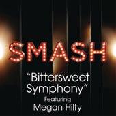 Bittersweet Symphony (SMASH Cast Version feat. Megan Hilty) by SMASH Cast