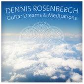 Guitar Dreams & Meditations by Dennis Rosenbergh
