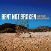 Same Planet Different World von Bent Not Broken